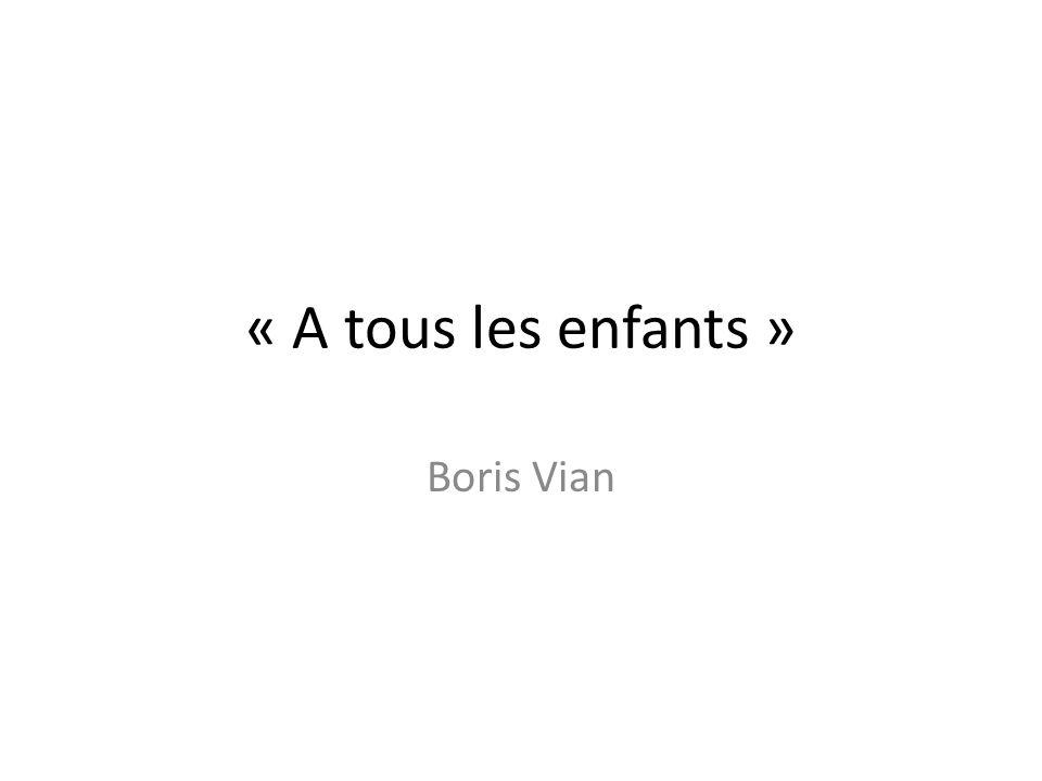 « A tous les enfants » Boris Vian