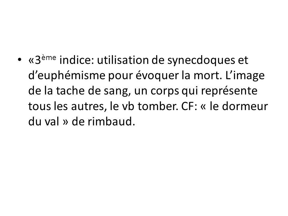 «3 ème indice: utilisation de synecdoques et deuphémisme pour évoquer la mort.