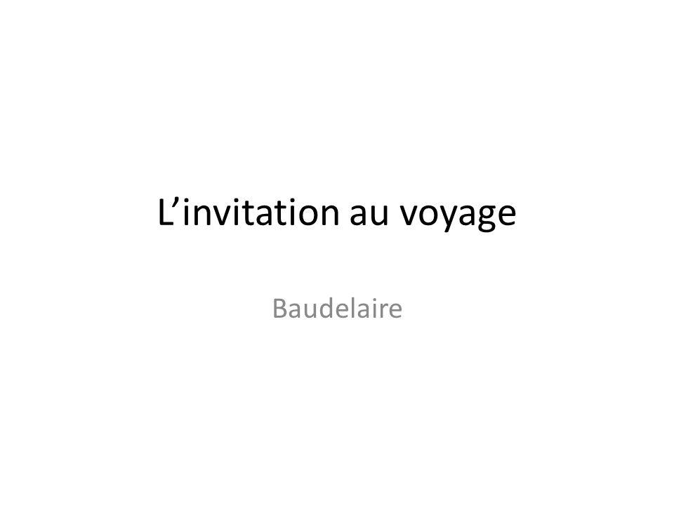 Linvitation au voyage Baudelaire