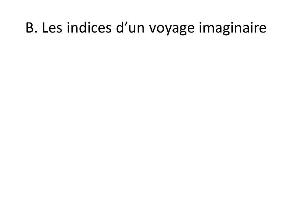 B. Les indices dun voyage imaginaire