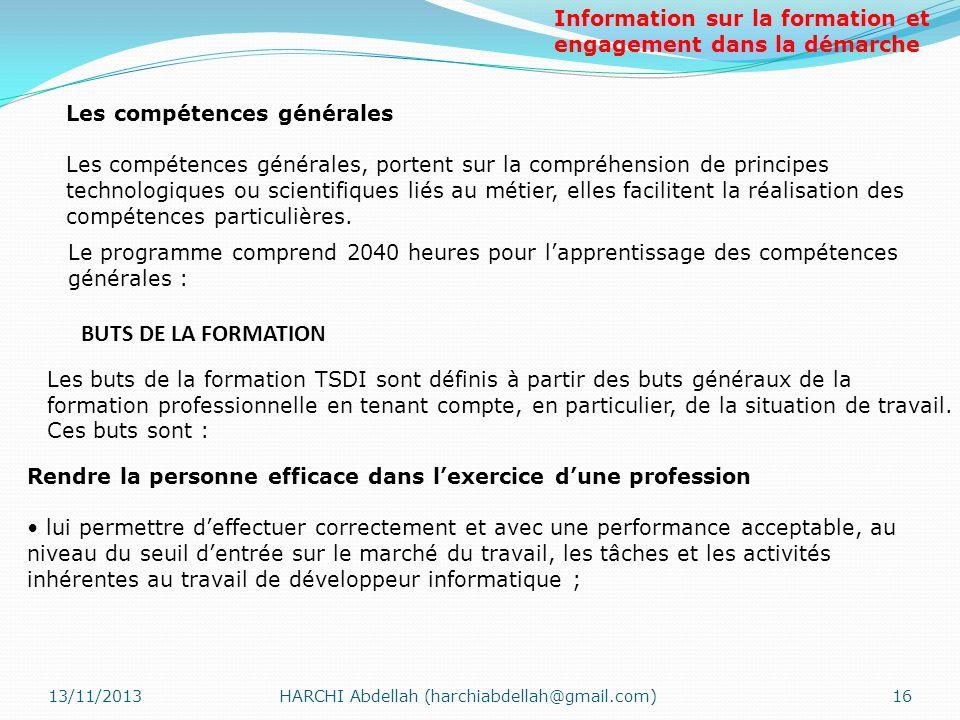 13/11/2013HARCHI Abdellah (harchiabdellah@gmail.com)16 Les compétences générales Les compétences générales, portent sur la compréhension de principes