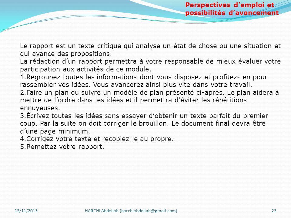 13/11/2013HARCHI Abdellah (harchiabdellah@gmail.com)23 Le rapport est un texte critique qui analyse un état de chose ou une situation et qui avance de