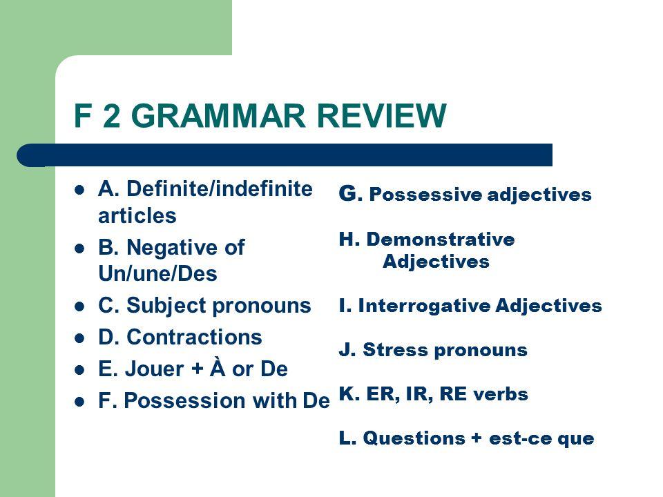 F 2 GRAMMAR REVIEW A.Definite/indefinite articles B.