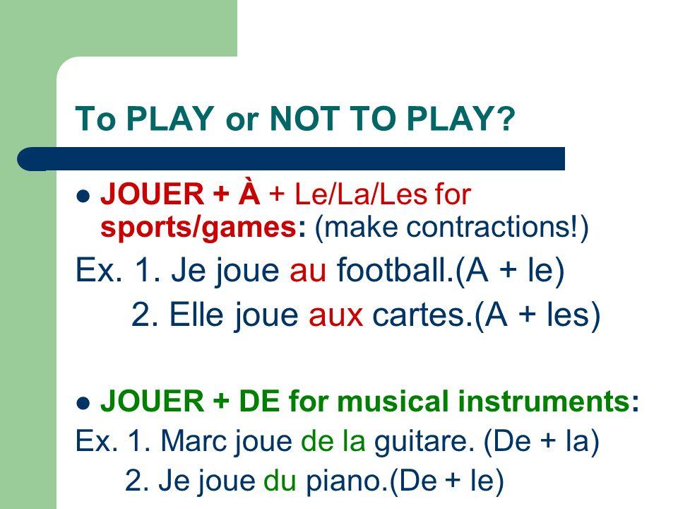 Now you try! 1. Je vais _________ plage. (F) TO 2. Je viens _________aéroport. FROM 3. Je vais __________restaurant.(M) TO 4. Je viens __________parc.