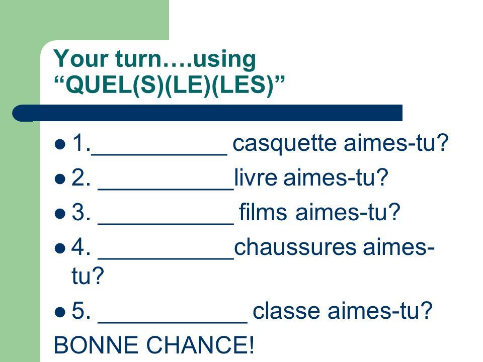 Quelle heure est-il? What time is it? Time to learn Quel, Quels, Quelle and Quelles! Quel blouson aimes-tu? (M/Sing.) Quels blousons aimes-tu? (M/Plur
