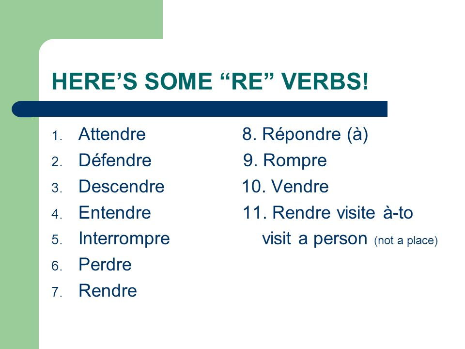 Now, here it is! The last of the normal verbs! REs!!! With RE verbs, its the same method. Take the whole verb (the infinitive….like VENDRE-to sell) an