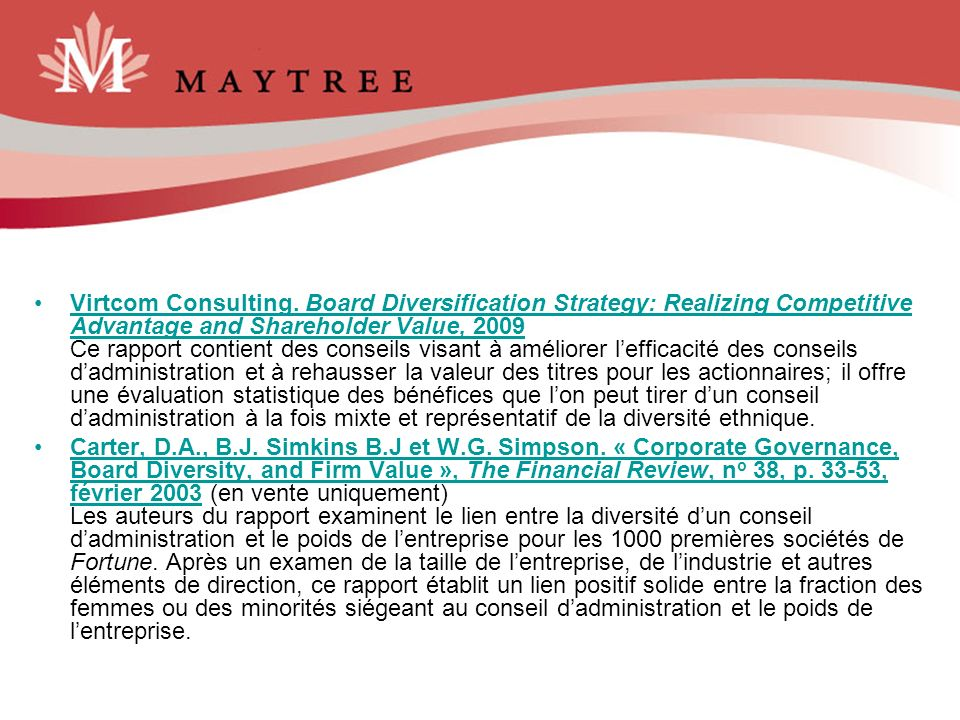 Virtcom Consulting. Board Diversification Strategy: Realizing Competitive Advantage and Shareholder Value, 2009 Ce rapport contient des conseils visan