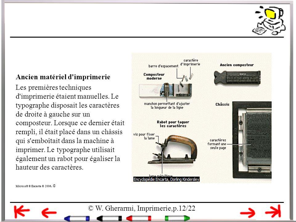 Ancien matériel d'imprimerie Les premières techniques d'imprimerie étaient manuelles. Le typographe disposait les caractères de droite à gauche sur un