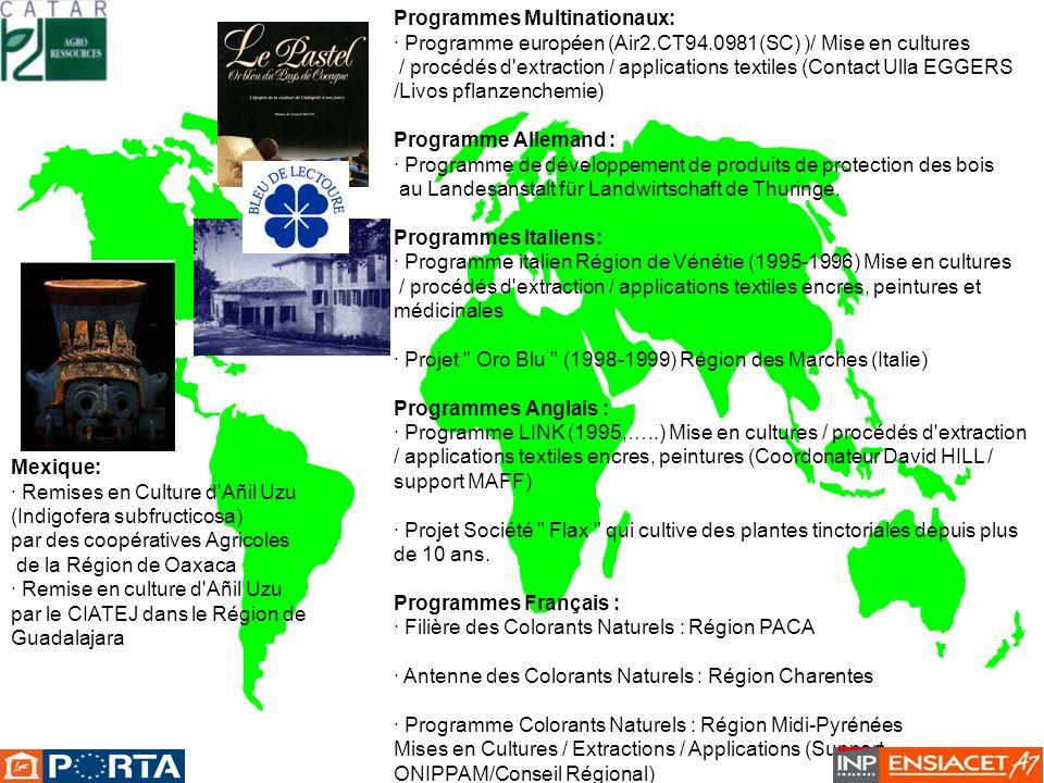 Programmes Multinationaux: · Programme européen (Air2.CT94.0981(SC) )/ Mise en cultures / procédés d'extraction / applications textiles (Contact Ulla