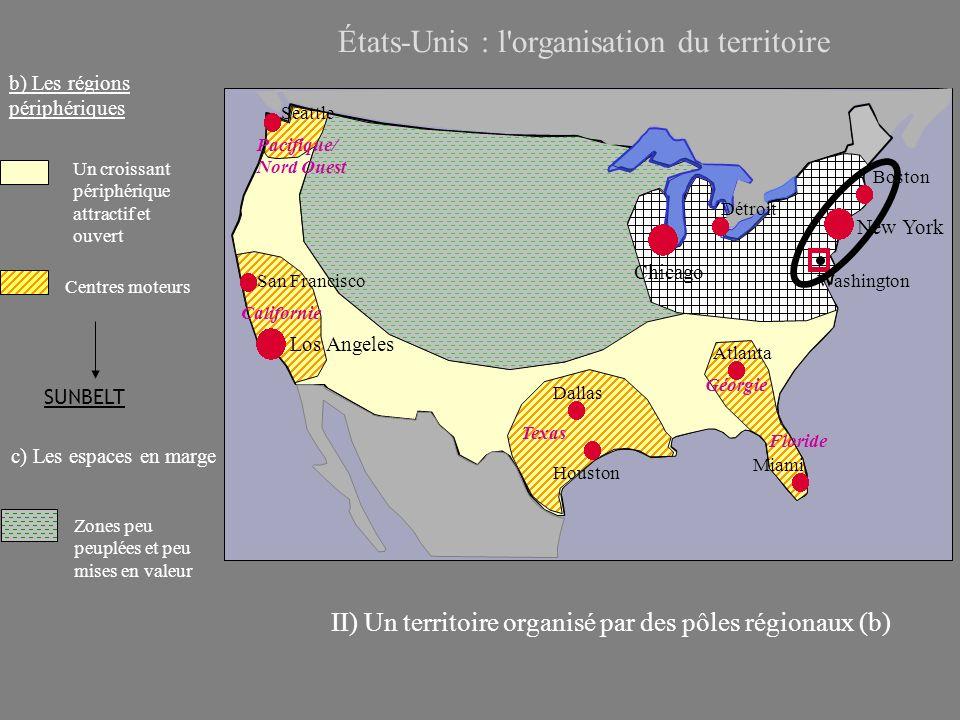 États-Unis : l organisation du territoire III) Les espaces frontaliers, des ouvertures spécifiques qui participent à lorganisation du territoire.