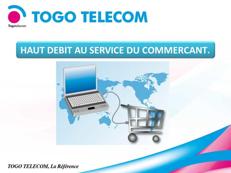 HAUT DEBIT AU SERVICE DU COMMERCANT.