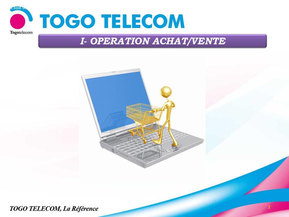 2 I- OPERATION ACHAT/VENTE Qu'il soit utilisé pour effectuer des opérations de sourcing (recherche d'informations sur les produits, les fournisseurs),