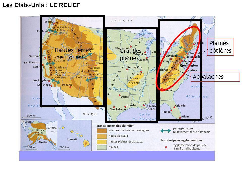 Les Etats-Unis : LE RELIEF Hautes terres de louest Grandes plaines Plaines côtières Appalaches
