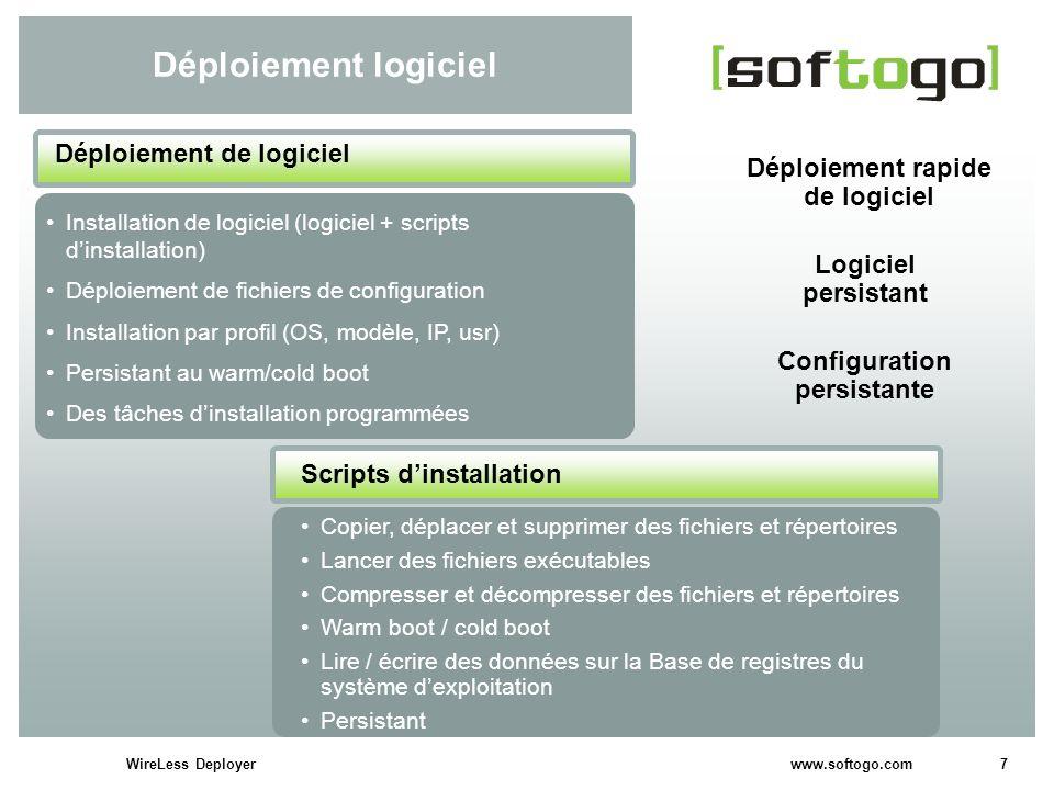 7WireLess Deployer www.softogo.com Déploiement logiciel Déploiement rapide de logiciel Logiciel persistant Installation de logiciel (logiciel + script