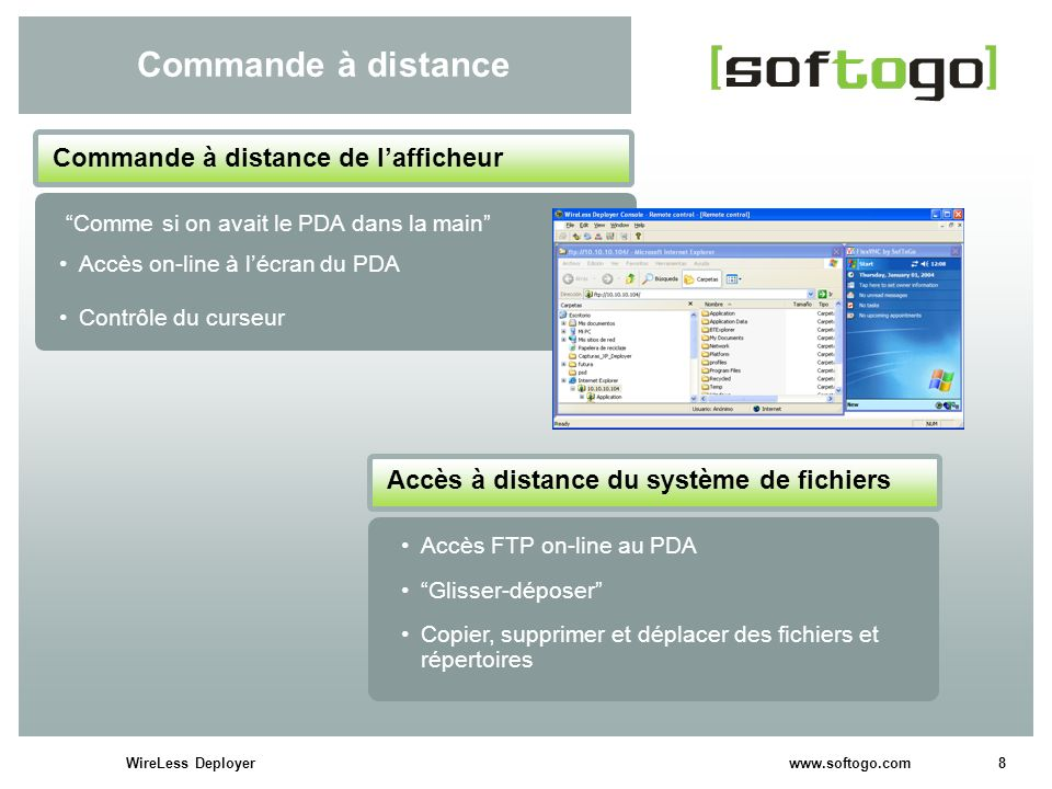 9WireLess Deployer www.softogo.com Exécution distante Empêche la distraction de lutilisateur final.
