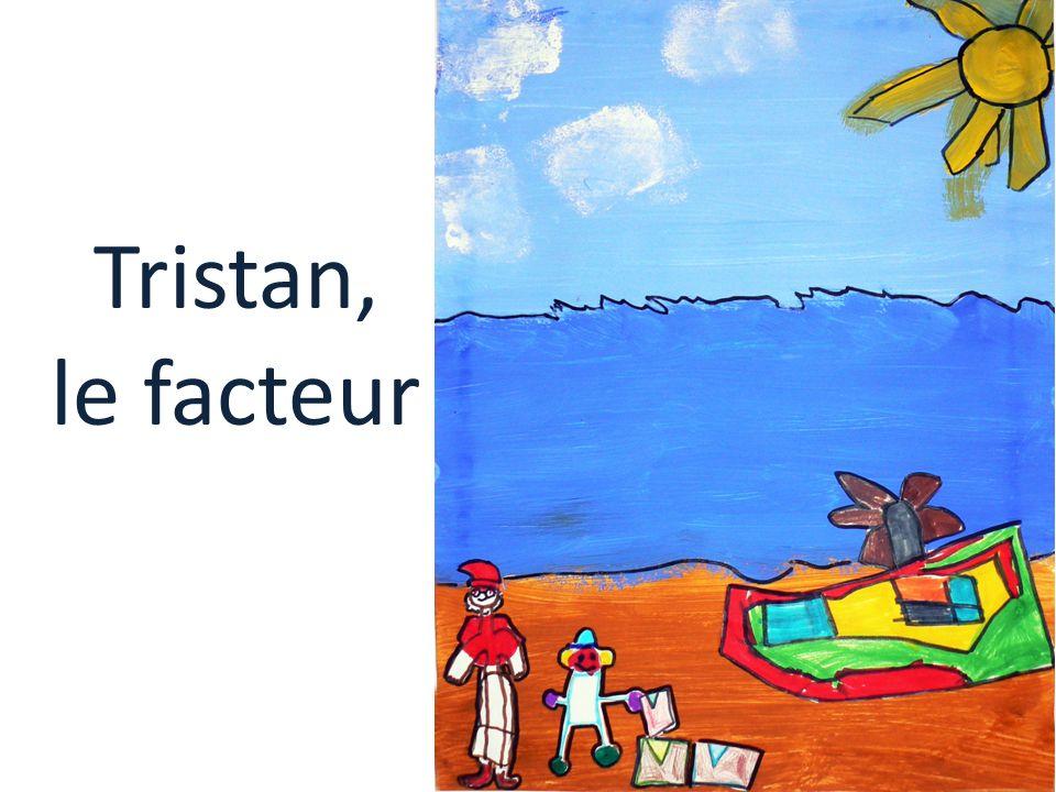 Tristan, le facteur