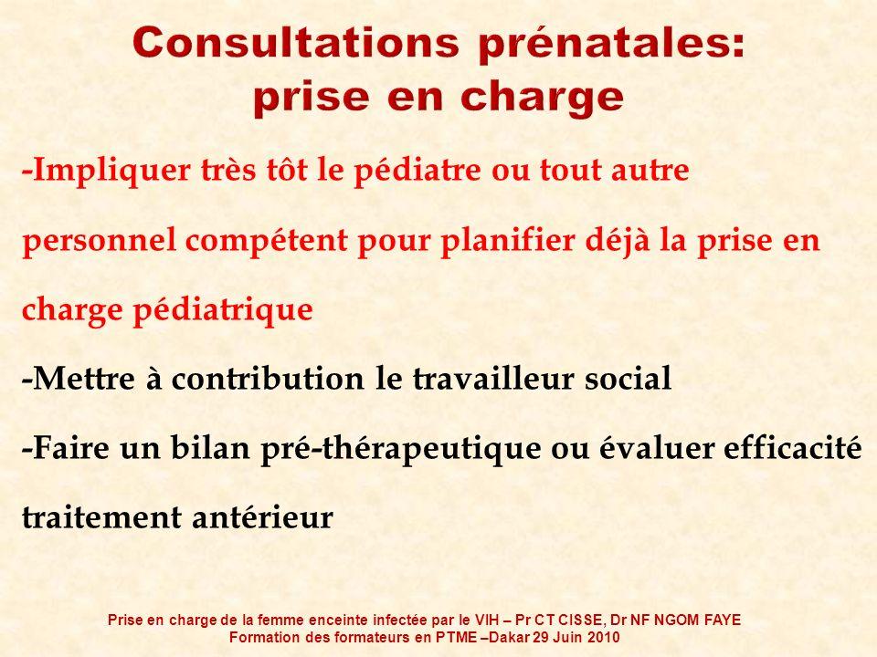 -Impliquer très tôt le pédiatre ou tout autre personnel compétent pour planifier déjà la prise en charge pédiatrique -Mettre à contribution le travail
