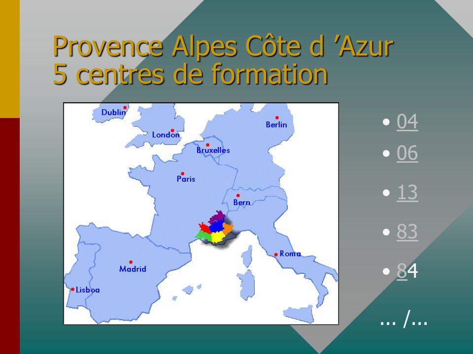 Provence Alpes Côte d Azur 5 centres de formation 04 06 13 83 848... /...