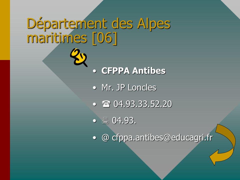 Département des Alpes maritimes [06] CFPPA Antibes Mr. JP Loncles 04.93.33.52.20 04.93. @ cfppa.antibes@educagri.fr