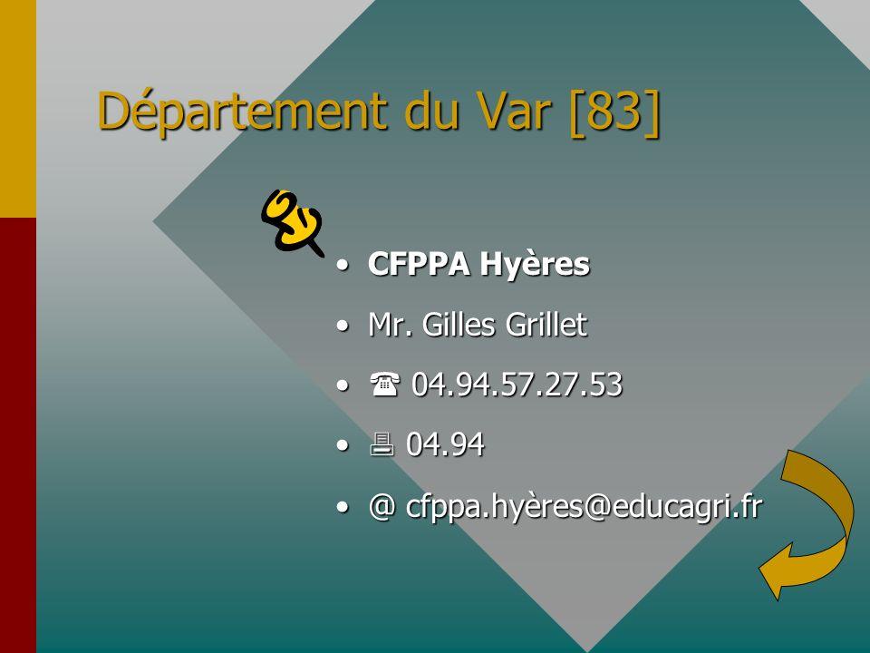 Département du Var [83] CFPPA Hyères Mr. Gilles Grillet 04.94.57.27.53 04.94 @ cfppa.hyères@educagri.fr