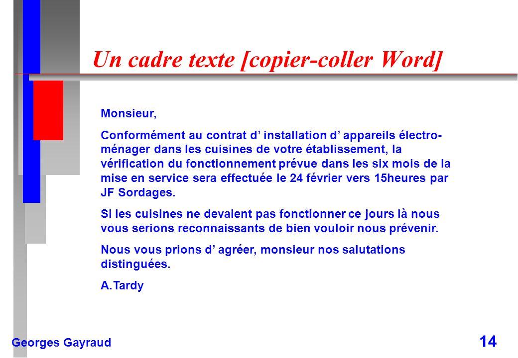 Georges Gayraud 14 Un cadre texte [copier-coller Word] Monsieur, Conformément au contrat d installation d appareils électro- ménager dans les cuisines