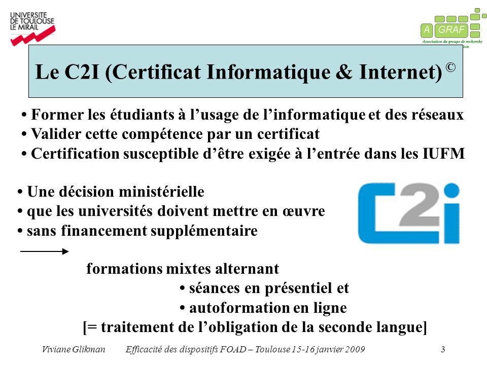Viviane GlikmanEfficacité des dispositifs FOAD – Toulouse 15-16 janvier 20093 Une décision ministérielle que les universités doivent mettre en œuvre s