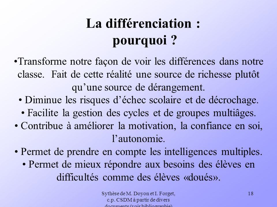 Sythèse de M. Doyon et I. Forget, c.p. CSDM à partir de divers documents (voir bibliographie) 18 La différenciation : pourquoi ? Transforme notre faço