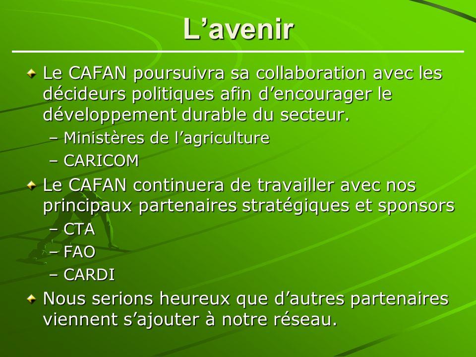 Lavenir Le CAFAN poursuivra sa collaboration avec les décideurs politiques afin dencourager le développement durable du secteur.