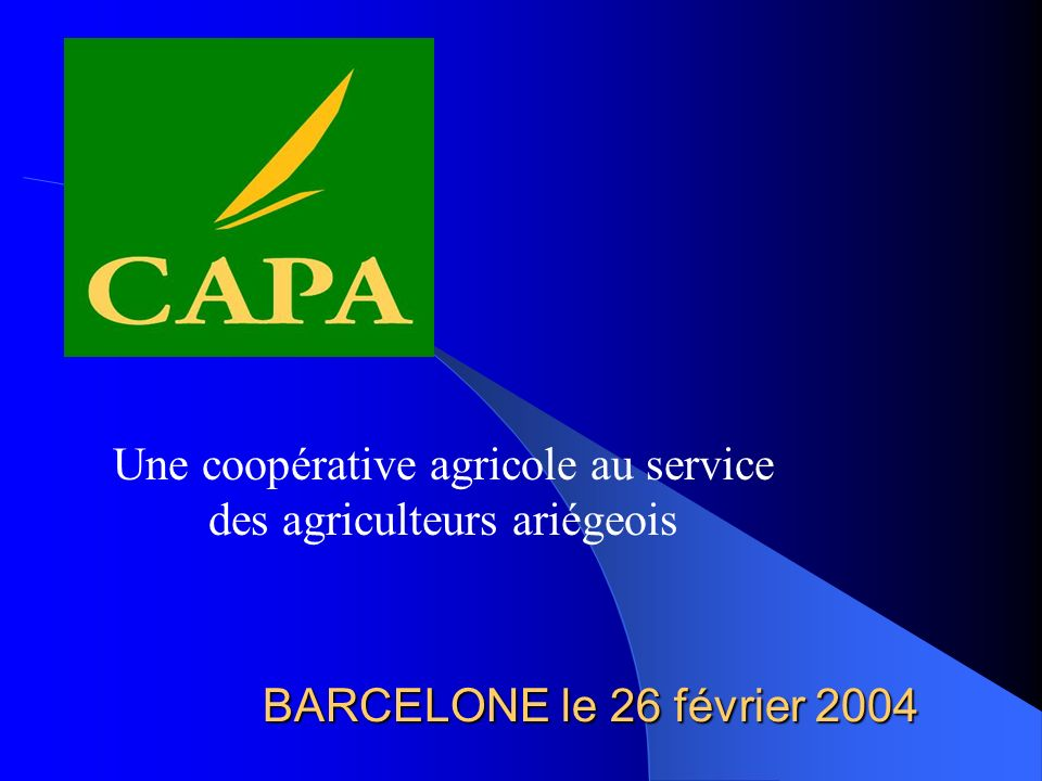 Une coopérative agricole au service des agriculteurs ariégeois BARCELONE le 26 février 2004