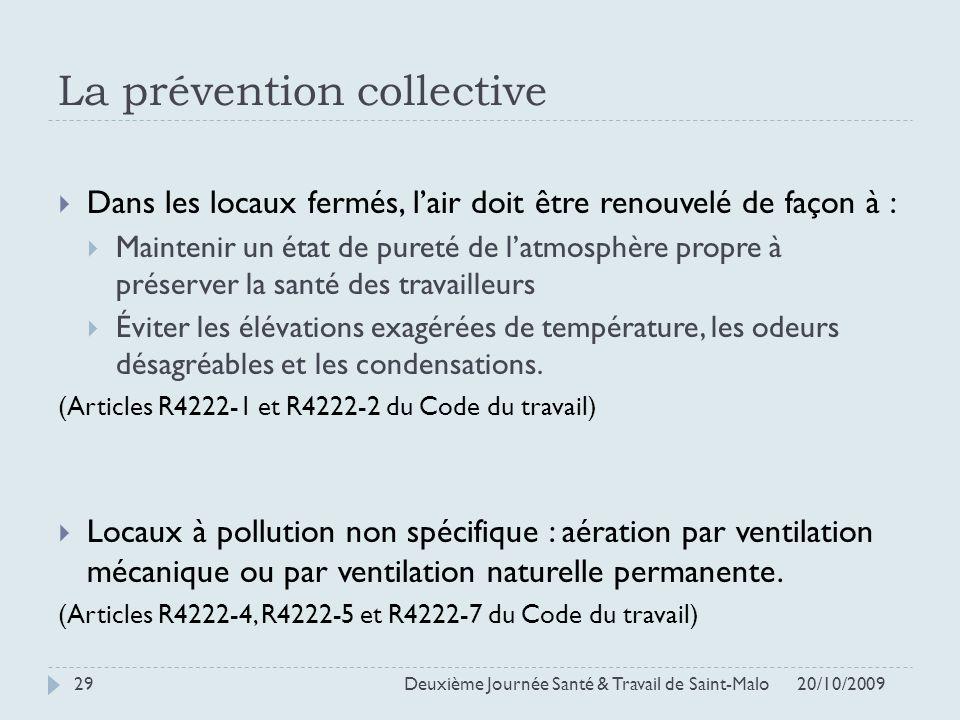 La prévention collective Dans les locaux fermés, lair doit être renouvelé de façon à : Maintenir un état de pureté de latmosphère propre à préserver l