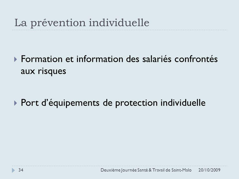 La prévention individuelle Formation et information des salariés confrontés aux risques Port déquipements de protection individuelle 20/10/2009 Deuxiè