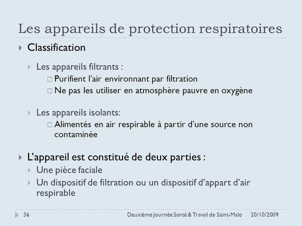 Les appareils de protection respiratoires 20/10/2009 Deuxième Journée Santé & Travail de Saint-Malo 36 Classification Les appareils filtrants : Purifi