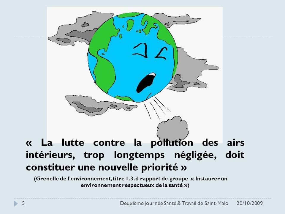 « La lutte contre la pollution des airs intérieurs, trop longtemps négligée, doit constituer une nouvelle priorité » (Grenelle de lenvironnement, titr