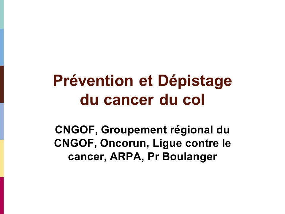Prévention et Dépistage du cancer du col CNGOF, Groupement régional du CNGOF, Oncorun, Ligue contre le cancer, ARPA, Pr Boulanger