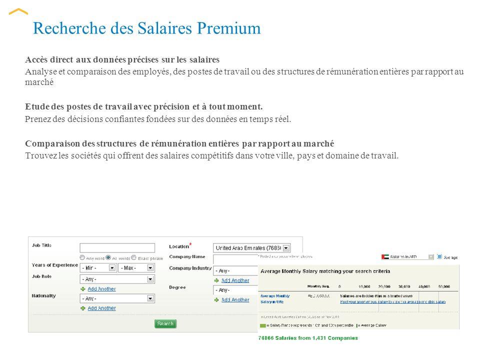 Recherche des Salaires Premium Accès direct aux données précises sur les salaires Analyse et comparaison des employés, des postes de travail ou des structures de rémunération entières par rapport au marché Etude des postes de travail avec précision et à tout moment.