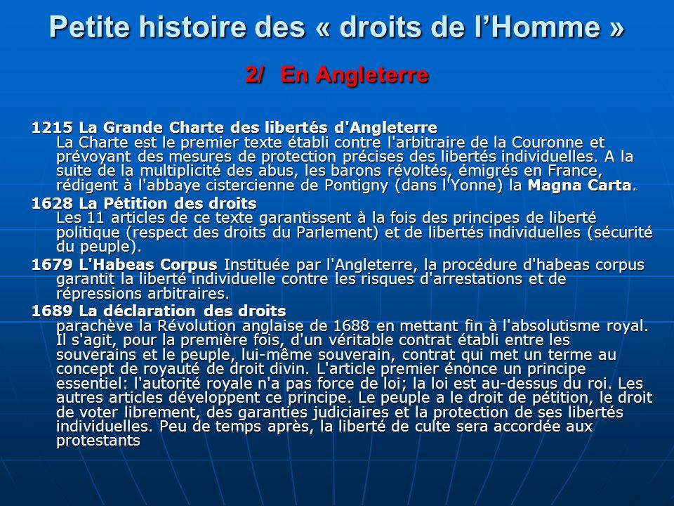 Petite histoire des « droits de lHomme » 2/ En Angleterre 1215 La Grande Charte des libertés d'Angleterre La Charte est le premier texte établi contre