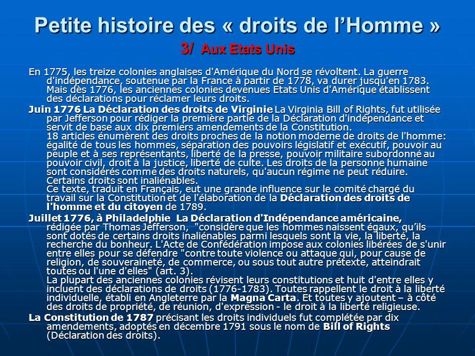Petite histoire des « droits de lHomme » 3/ Aux Etats Unis En 1775, les treize colonies anglaises d'Amérique du Nord se révoltent. La guerre d'indépen
