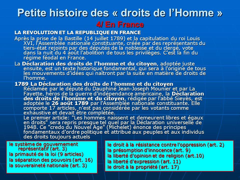 Petite histoire des « droits de lHomme » 4/ En France LA REVOLUTION ET LA REPUBLIQUE EN FRANCE Après la prise de la Bastille (14 juillet 1789) et la c
