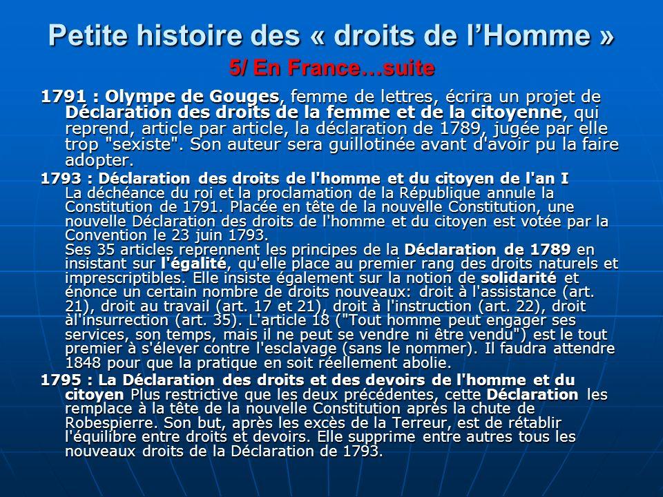 Petite histoire des « droits de lHomme » 5/ En France…suite 1791 : Olympe de Gouges, femme de lettres, écrira un projet de Déclaration des droits de l