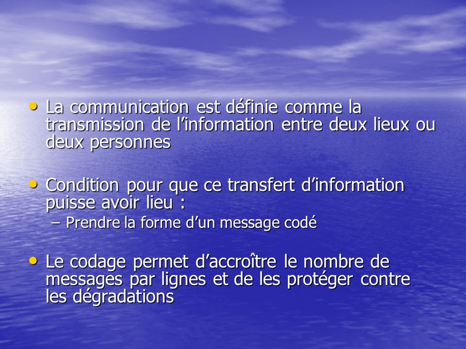 La communication est définie comme la transmission de linformation entre deux lieux ou deux personnes La communication est définie comme la transmissi