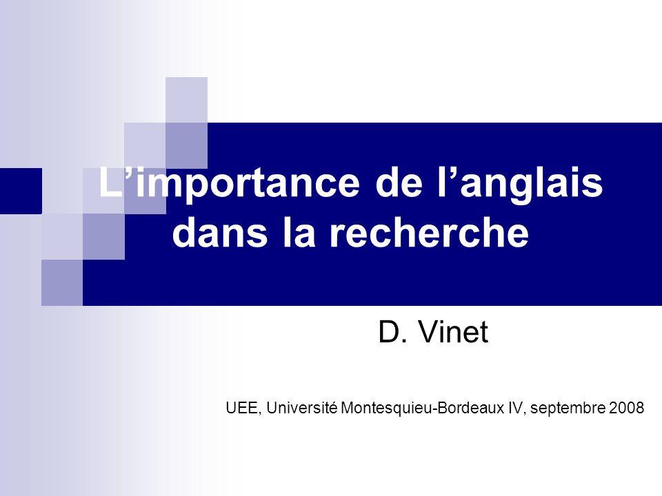 Limportance de langlais dans la recherche D. Vinet UEE, Université Montesquieu-Bordeaux IV, septembre 2008