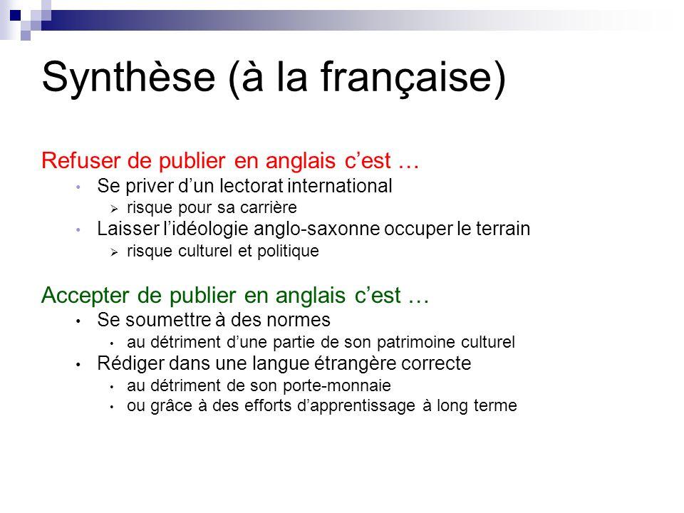 Synthèse (à la française) Refuser de publier en anglais cest … Se priver dun lectorat international risque pour sa carrière Laisser lidéologie anglo-s
