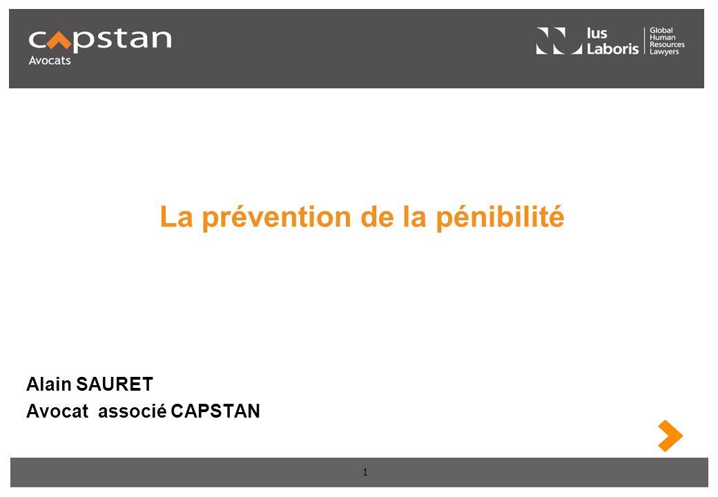 1 La prévention de la pénibilité Alain SAURET Avocat associé CAPSTAN