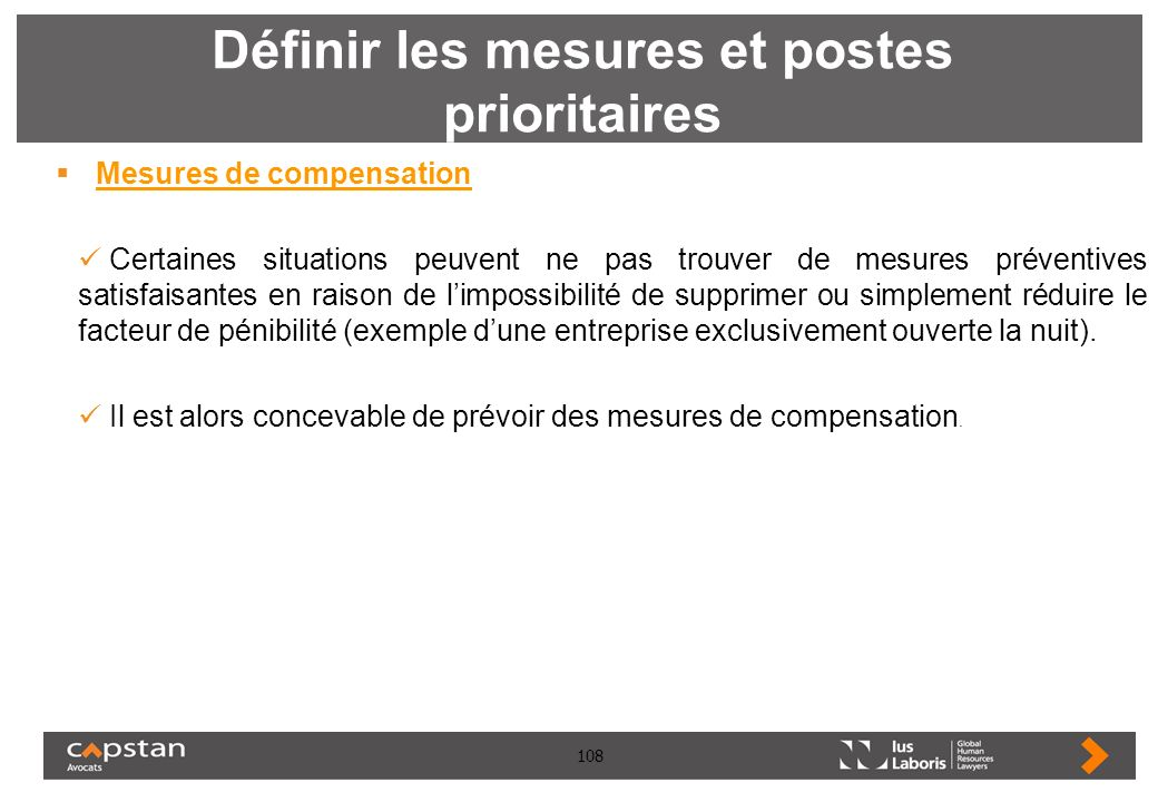 108 Définir les mesures et postes prioritaires Mesures de compensation Certaines situations peuvent ne pas trouver de mesures préventives satisfaisant