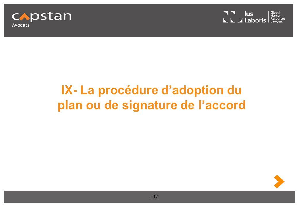 112 IX- La procédure dadoption du plan ou de signature de laccord