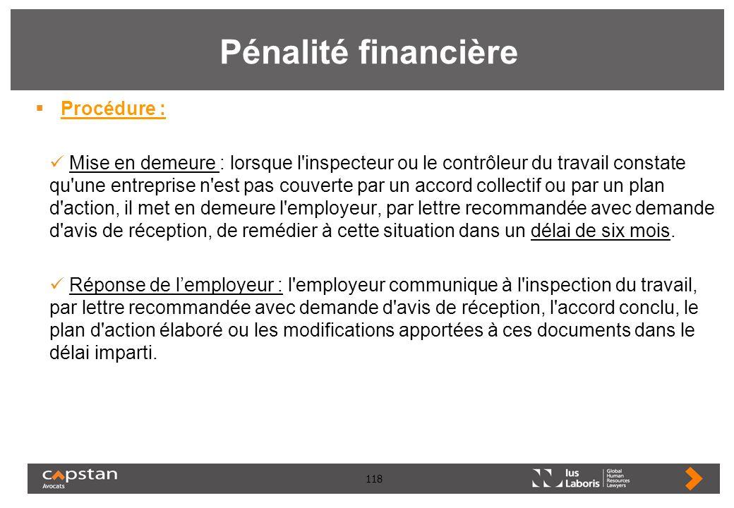 118 Pénalité financière Procédure : Mise en demeure : lorsque l'inspecteur ou le contrôleur du travail constate qu'une entreprise n'est pas couverte p
