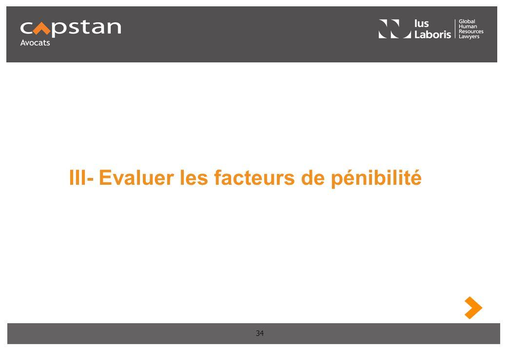 34 III- Evaluer les facteurs de pénibilité