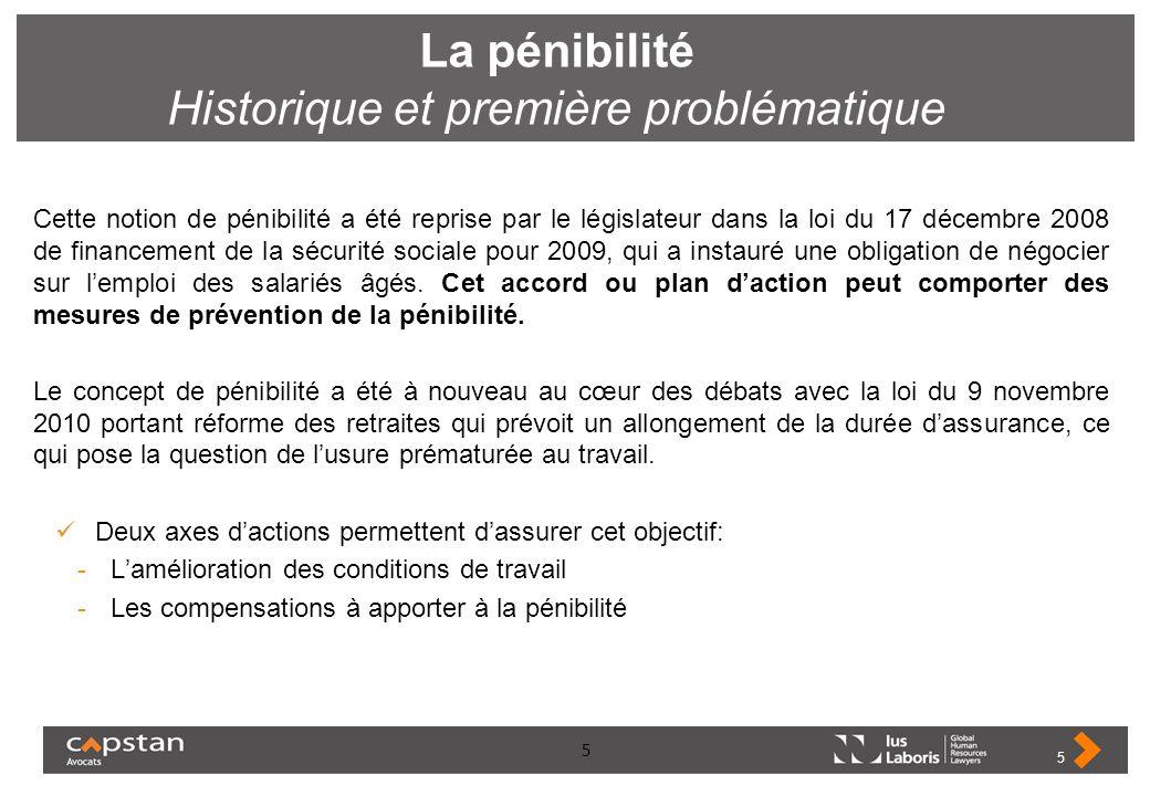 5 La pénibilité Historique et première problématique Cette notion de pénibilité a été reprise par le législateur dans la loi du 17 décembre 2008 de fi