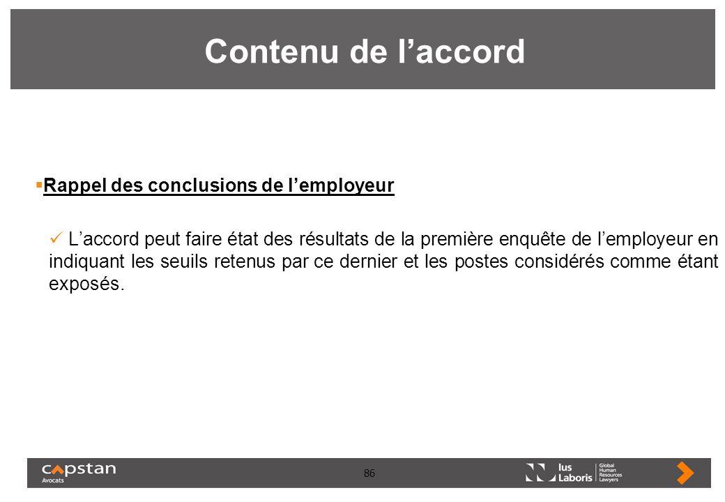 86 Contenu de laccord Rappel des conclusions de lemployeur Laccord peut faire état des résultats de la première enquête de lemployeur en indiquant les