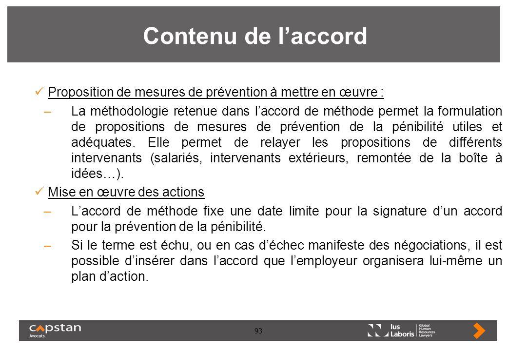 93 Contenu de laccord Proposition de mesures de prévention à mettre en œuvre : –La méthodologie retenue dans laccord de méthode permet la formulation